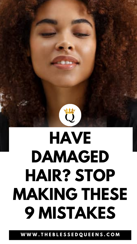 Have Damaged Hair? Stop Making These 9 Mistakes